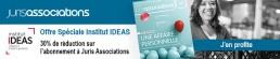 Offre spéciale : 30% de réduction sur l'abonnement à Juris associations